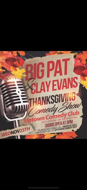 BIG PAT & CLAY EVANS THANKSGIVING COMEDY SHOW