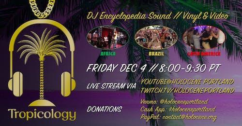 "Tropicology ""Live from"" Africa, Brazil & Latin America w/Encyclopedia Sound"