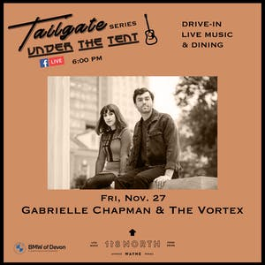 Gabrielle Chapman & The Vortex  - Tailgate Under The Tent Series