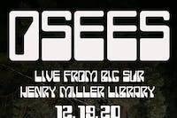 OSEES - LIVE AT THE HENRY MILLER LIBRARY BIG SUR - LIVE STREAM