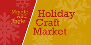 Mingle & Jingle: Holiday Craft Market