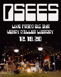 OSEES - Live at The Henry Miller Library Big Sur