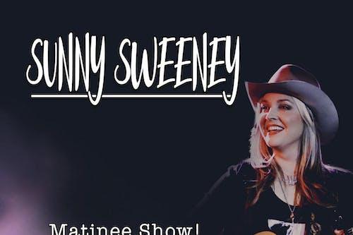 Sunny Sweeney - Matinee Show