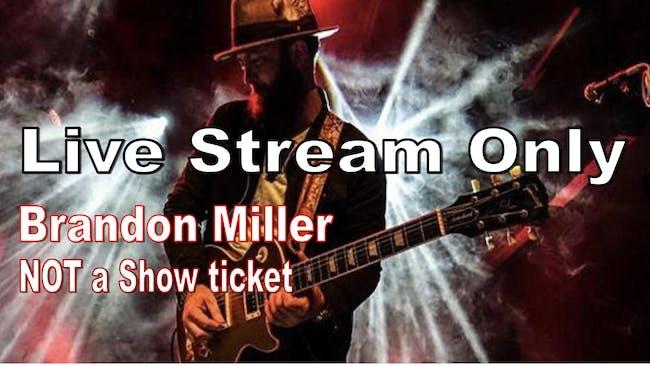 Brandon Miller LIVESTREAM ONLY
