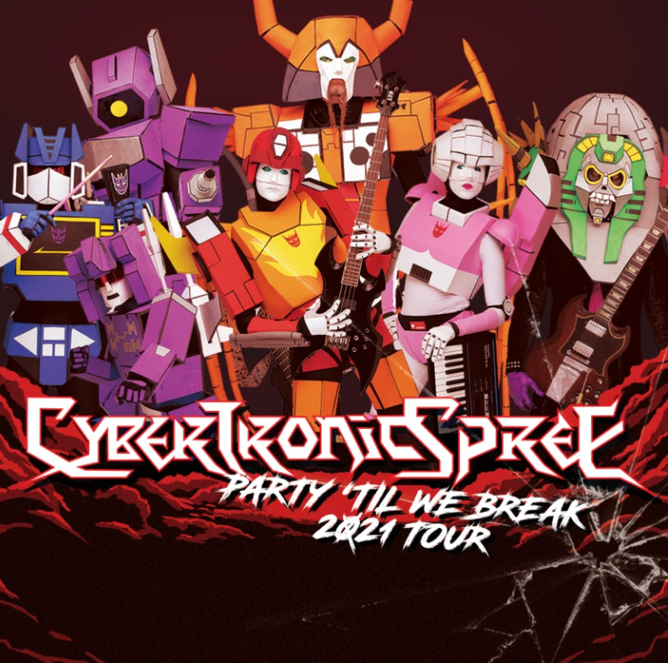 The Cybertronic Spree - Party 'Til We Break Tour 2021