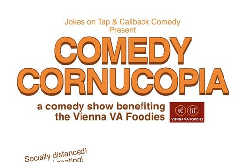 (Indoors + Distanced!) Comedy Cornucopia! Benefiting Vienna VA Foodies