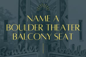 NAME A BOULDER THEATER BALCONY SEAT