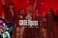 Crüeligans - A Tribute to Motley Crüe [4-Ticket Minimum for a Table]