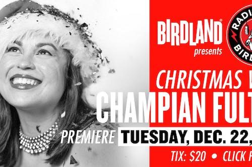 The Champain Fulton Christmas Show Streamed from Birdland!