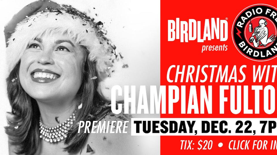 The Champain Fulton Christmas Show Streamed from Birdland!