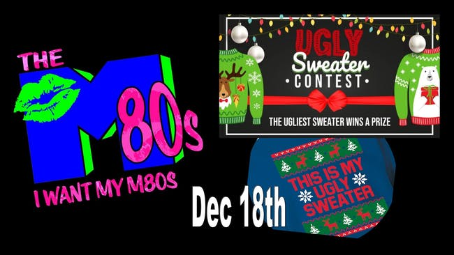 M80's  (an 80's Cover Band) Ugly Sweater Contest