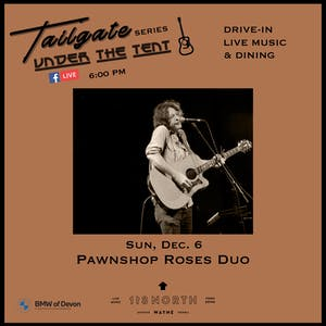 Canceled (Cold Weather): Pawnshop Roses  - Tailgate Under The Tent Series