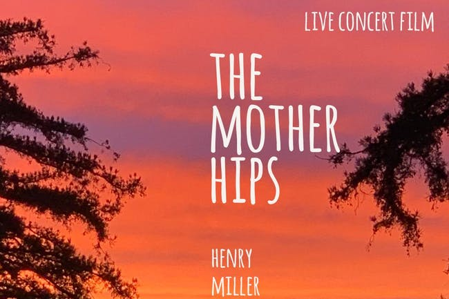 THE MOTHER HIPS - LIVE STREAM FROM BIG SUR AT HENRY MILLER LIBRARY