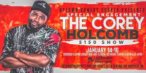 Corey Holcomb & The 5150 Comedy Show