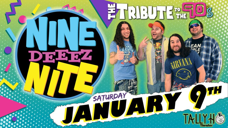 Nine Deeez Nite: The Tribute to the 90s!