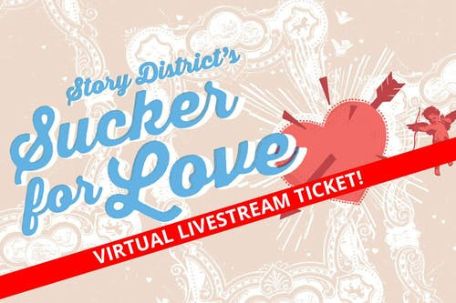 Livestream from Union Stage - The Story District's Sucker for Love