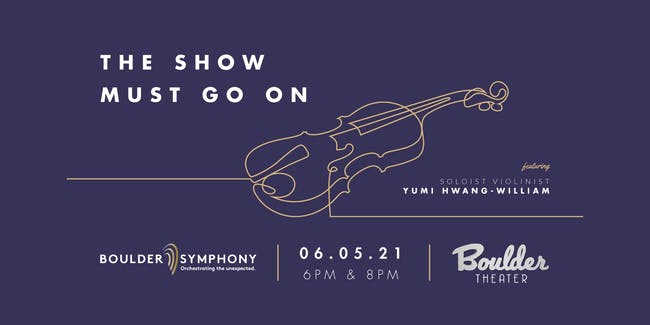 BOULDER SYMPHONY: THE SHOW MUST GO ON - EARLY