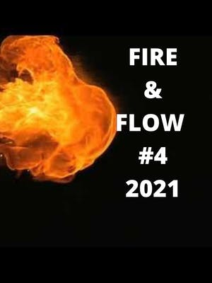 Fire & Flow  4  Hosted by DJ Will