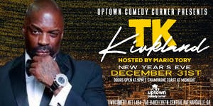 New Year's Eve Comedy Celebration w/ Comedian TK Kirkland- Who Raised YOU