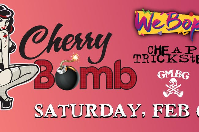 Cherry Bomb, We Bop, Cheap Trickster