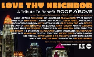 LOVE THY NEIGHBOR: A Tribute To Benefit Roof Above