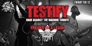 TESTIFY-a tribute to Rage Against the Machine & Freaks on a Lease (Korn)