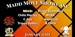 Madd Move Showcase w/ Bea$t, Kinny Summers, Chillz Marley, BVRR, & more