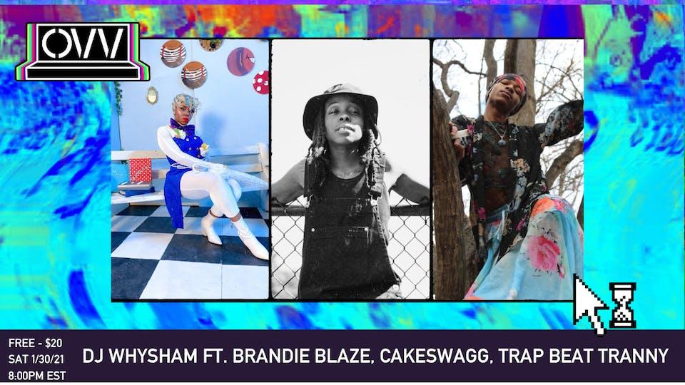 DJ WhySham ft Brandie Blaze, Cakeswagg, Trap Beat Tranny x OVV