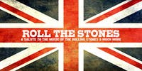 Roll The Stones - A Salute To The Music of The Rolling Stones & Much More