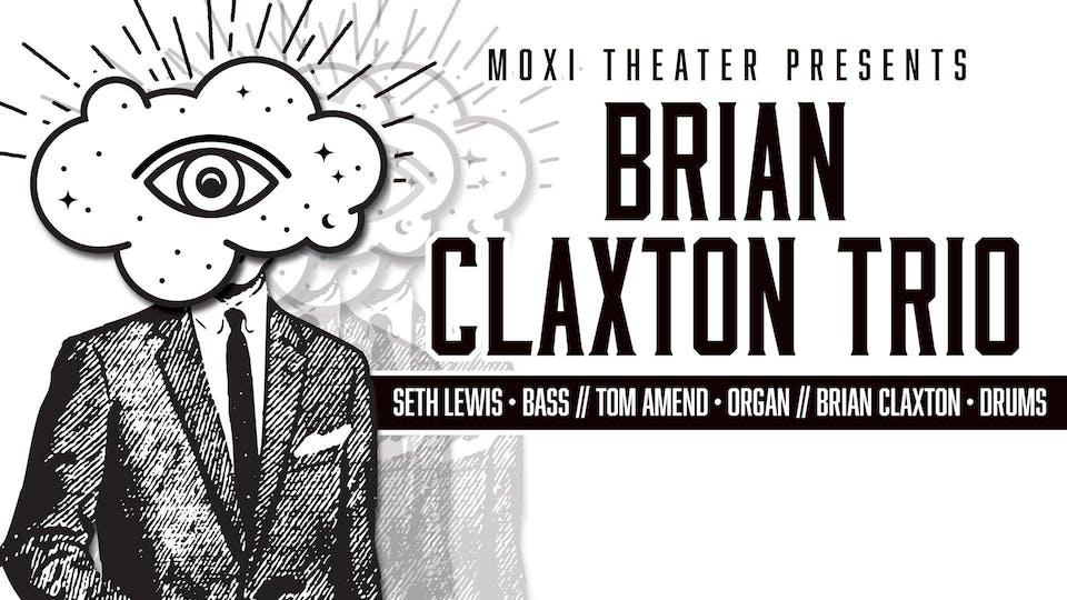 Brian Claxton Trio with Seth Lewis and Tom Amend