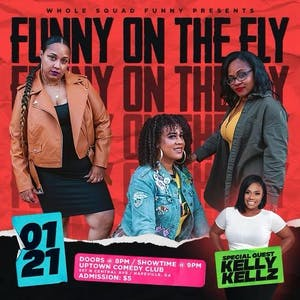 On The Fly, The Whole Squad is Funny: Headlining Kelly Kelz