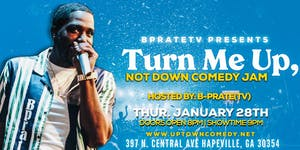 B Prate TV Presents:Turn Me Up Not Down Comedy Jam