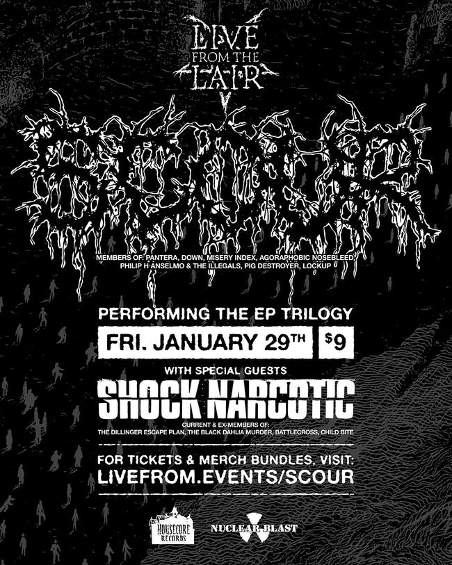 SCOUR - w/ special guests SHOCK NARCOTIC - LIVE STREAM