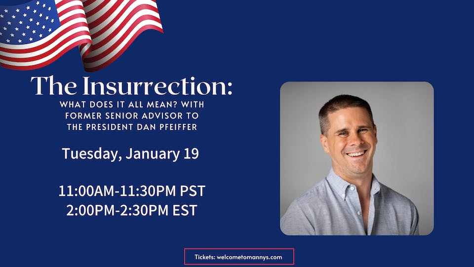 The Insurrection: What Does It All Mean? w/ Former WH Com. Dir Dan Pfeiffer