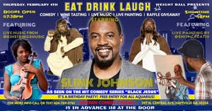 WeightBall's Eat Drink & Laugh Headlined by Slink Johnson (AKA) Black Jesus