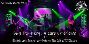 Boys Don't Cry: A Cure Experience + Electric Love Temple: Cult tribute