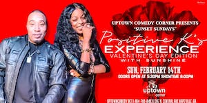 Positive K's Valentines  Comedy Experience, Featuring Comedian Sunshine