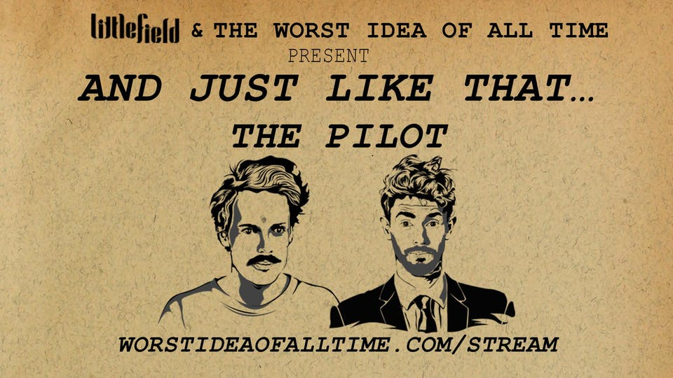 The Worst Idea of All Time presents And Just Like That… The Pilot