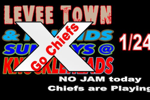 NO OPEN JAM TODAY  /   Chiefs are playing in the playoffs