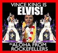 Vince King as ELVIS in ALOHA FROM ROCKEFELLERS !