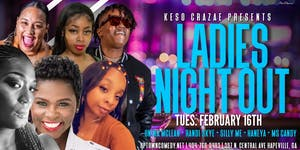 Ladies Night Out Hosted by Keso Crazae