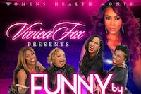 Vivica A Fox Presents: Funny By Nature Comedy Tour