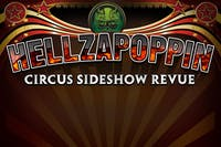 Hellzapoppin Circus Sideshow - EARLY SHOW