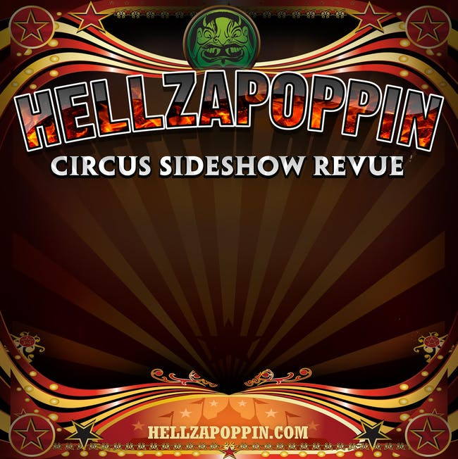 Hellzapoppin Circus Sideshow - EVENING SHOW