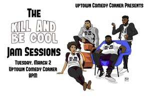 The Kill & Be Cool Jam Session & Comedy Show, Hosted by Anthony Driver