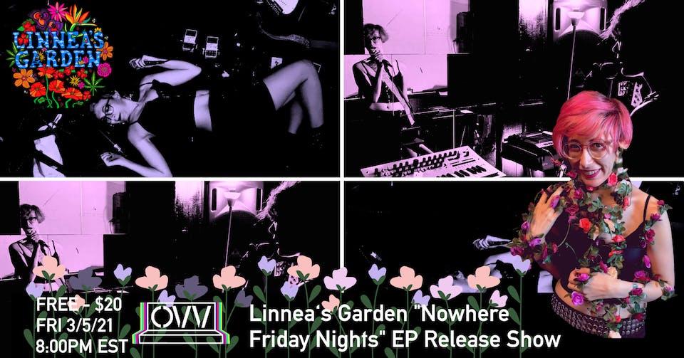 "Linnea's Garden ""Nowhere Friday Nights"" EP Release Show x OVV"