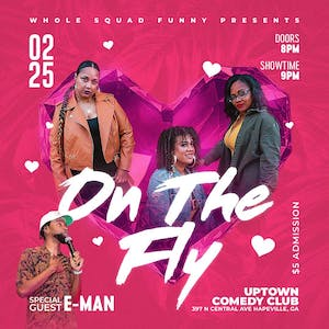On The Fly, The Whole Squad is Funny: Headlining Comedian E-MAN