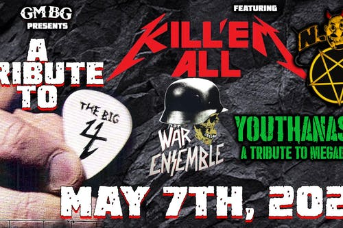 Tribute to the Big 4 ft. Kill Em' All, War Ensemble, Youthanasia,  N.O.T.