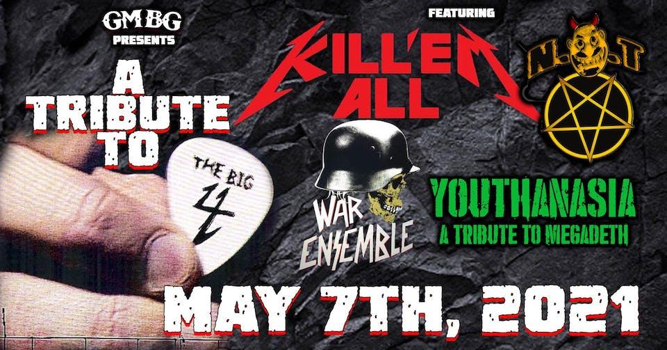 Tribute to the Big 4 ft. Kill Em' All, War Ensemble, Youthanasia,  N.O.T.