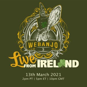 WE BANJO 3: Live from Ireland *Livestream*